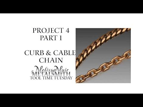Project 4 Pt 1 - Curb & Cable Chain - Revere Professional Jewelry Making Series- Tool Time Tuesday