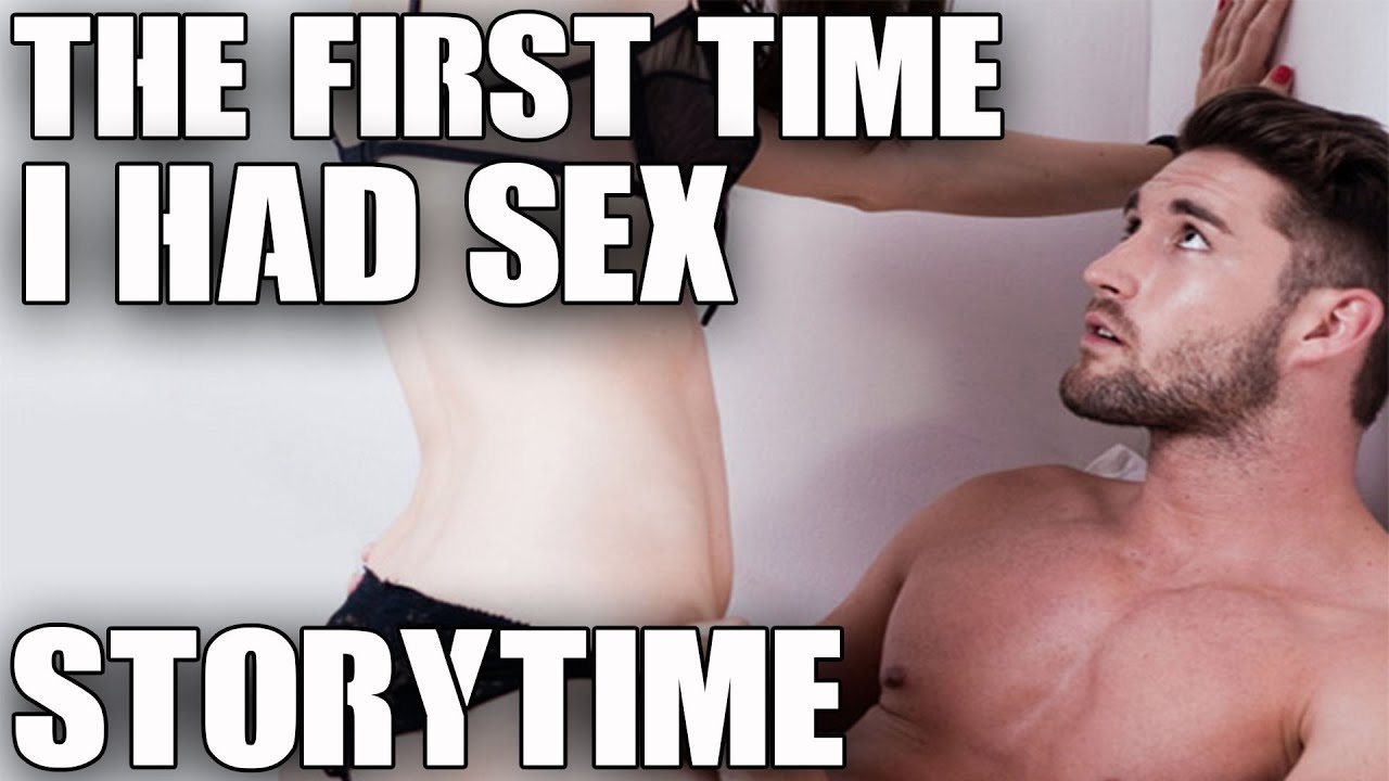 first time you had sex