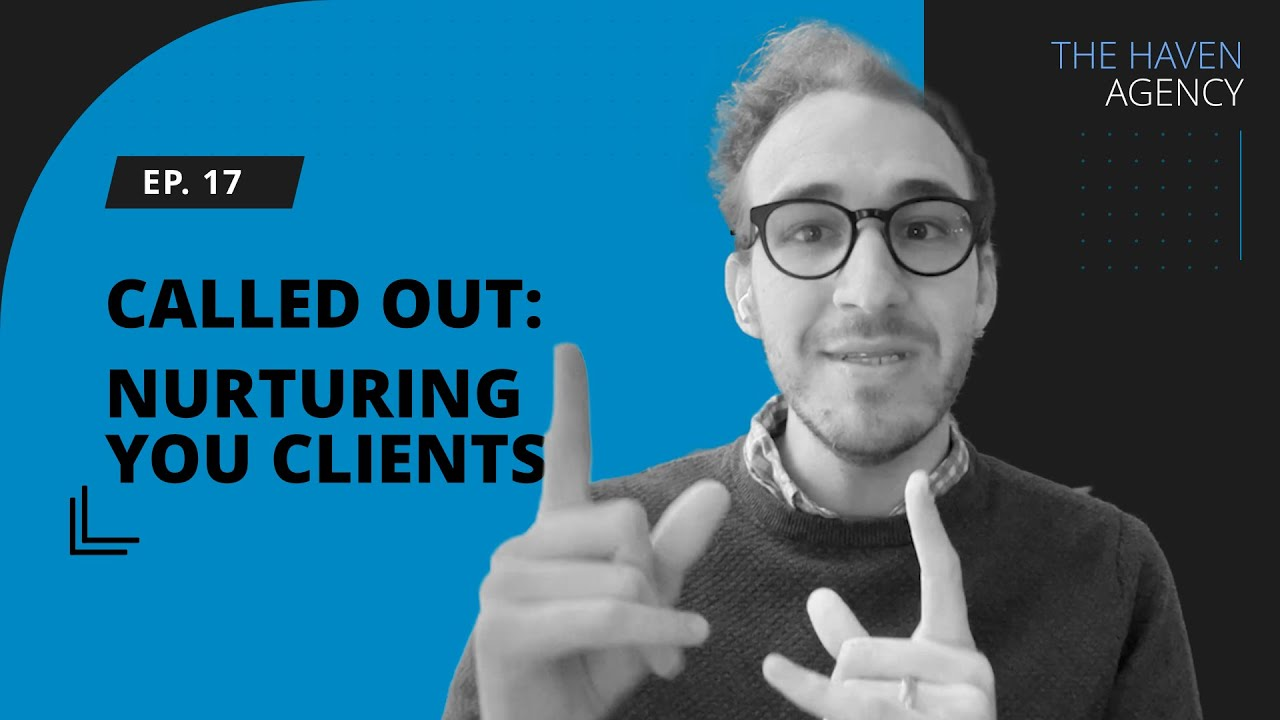 Ep 17 - Called Out: Nurturing Your Clients