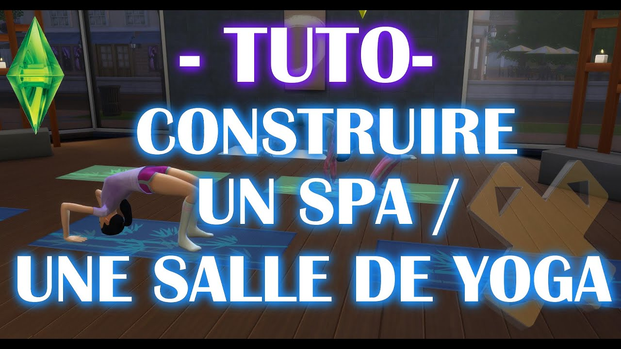 les sims 4 fr pisode tuto construire son spa sa salle de yoga avec un e prof youtube. Black Bedroom Furniture Sets. Home Design Ideas
