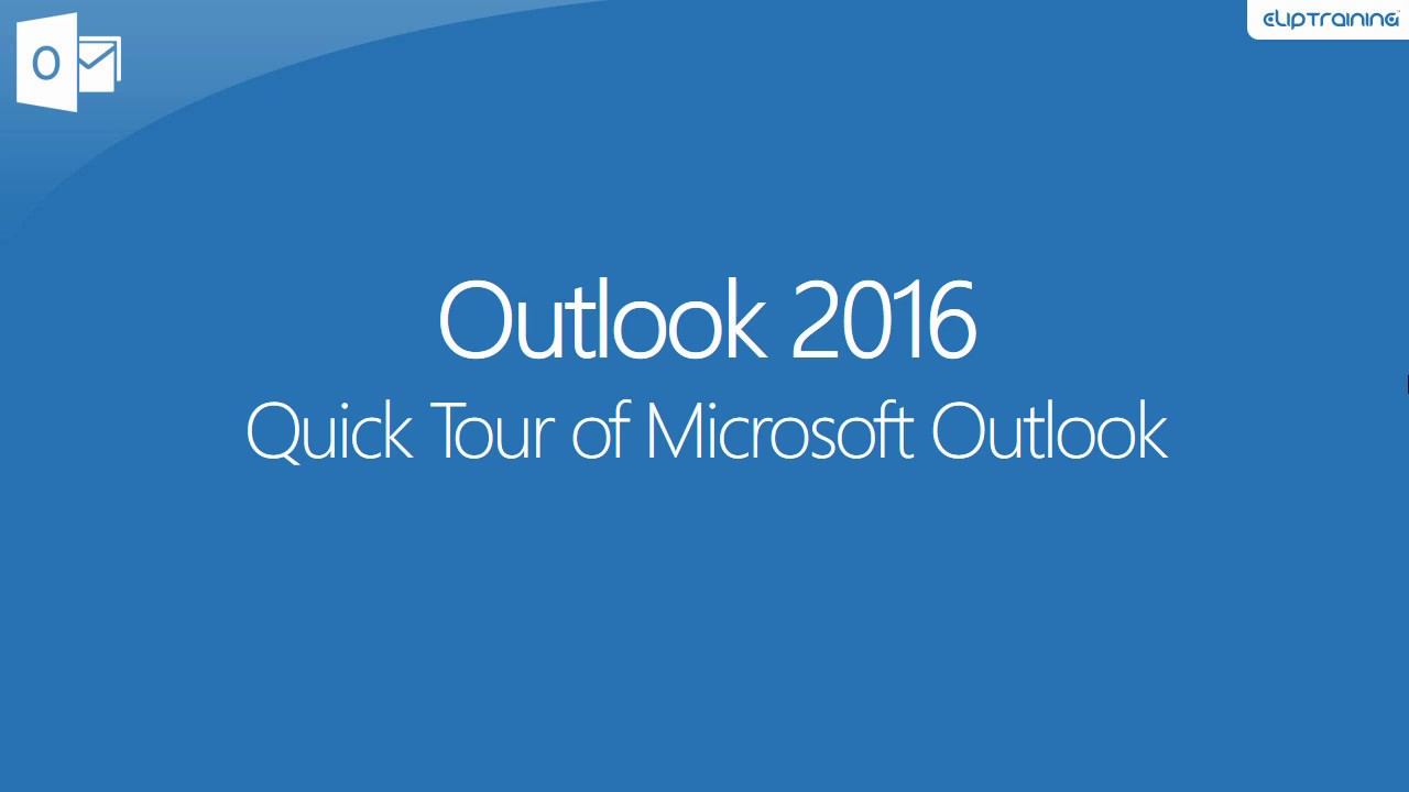 Quick Tour of Microsoft Outlook 2016