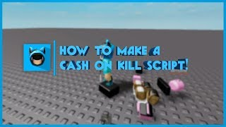 ROBLOX: How To Make a Cash On Kill Script!