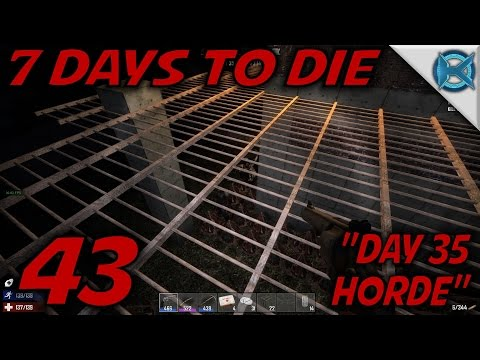 "7 Days to Die -Ep. 43- ""Day 35 Horde"" -Let's Play 7 Days to Die Gameplay- Alpha 14 (S14)"