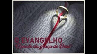 O Evangelho: O Pacto da Graça de Deus - Rev. Robson