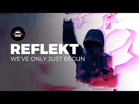 Reflekt - We've Only Just Begun   Ninety9Lives Release