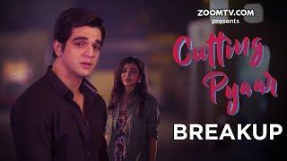 Cutting Pyaar  Episode 1  Breakup  Original Series  Zoom