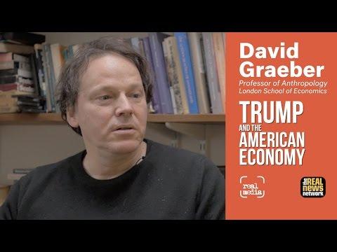 David Graeber  - Trump and the American Economy