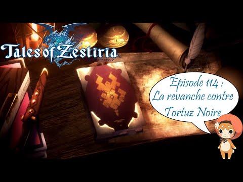 Tales of Zestiria - Episode 114 : La revanche contre Tortuz Noire - Playthrough FR