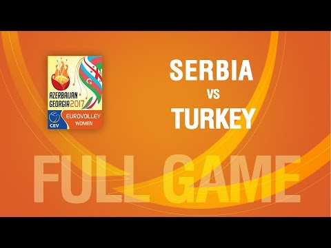 Serbia vs Turkey | SEMIFINALS | EUROVOLLEY AZERBAIJAN AND GEORGIA 2017