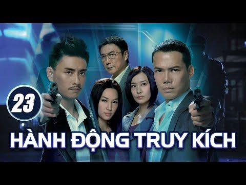 Hành Động Truy Kích tập 23 (tiếng Việt) | Tạ Thiên Hoa, Huỳnh Tông Trạch, Từ Tử San | TVB 2011
