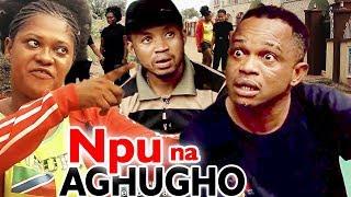 NPU NA AGHUGHO Season 1amp2 - 2019 Latest Nigerian Nollywood Comedy Igbo Movie Full HD