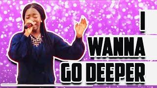 I WANNA GO DEEPER | Georlynn | Flow Service | Aida | Dag Heward-Mills | First Love Centre | Lyrics
