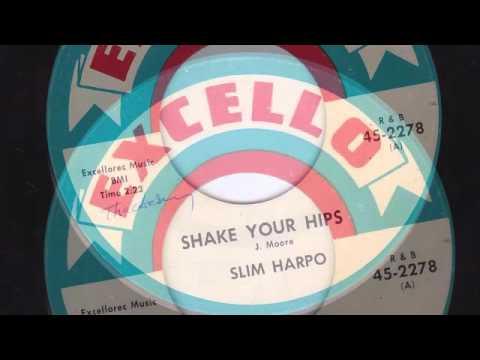 SHAKE YOUR HIPS - SLIM HARPO