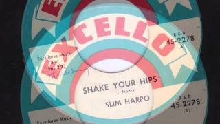 SHAKE YOUR HIPS - SLIM HARPO