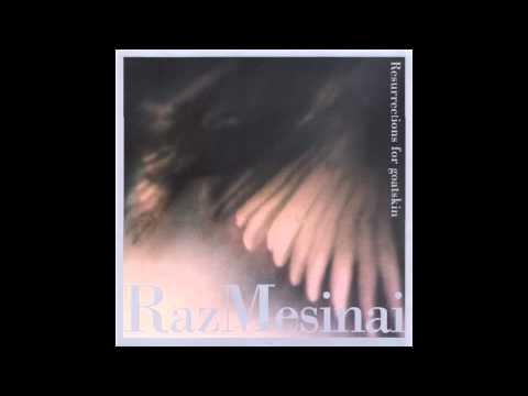 Raz Mesinai- Resurrections For Goatskin Iv Resurrection