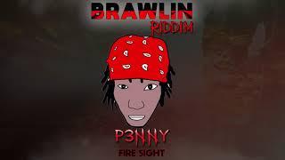 P3nny - Fire Sight [Brawlin Riddim] Audio Visual