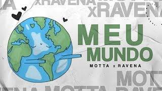 Motta x Ravena - Meu Mundo (Sadstation)