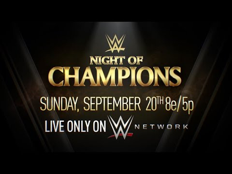 WWE NIGHT OF CHAMPIONS 2015, SEPTEMBER 20 LIVE ON WWE NETWORK