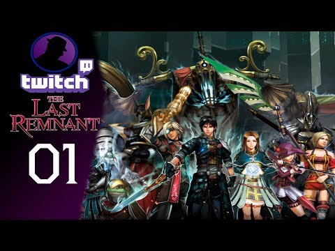 Let's Play The Last Remnant - (From Twitch) - Part 1 - Enter Rush Sykes!