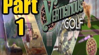 The FGN Crew Plays: Vertiginous Golf Part 1 - It