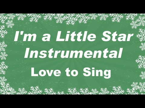 I'm a Little Star Instrumental Christmas Song | Kids Xmas Karaoke Songs | Children Love to Sing