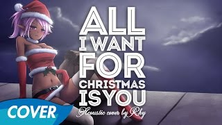 All I Want For Christmas Is You - Acoustic Cover by Rhy