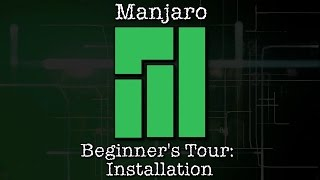 Manjaro Beginner's Tour: Installation
