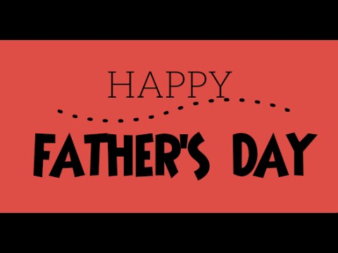 happy fathers day message thank you to all fathers youtube