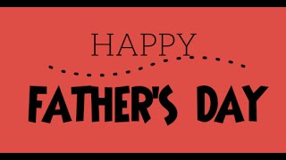 Happy Father's Day Message | Thank You to all Fathers