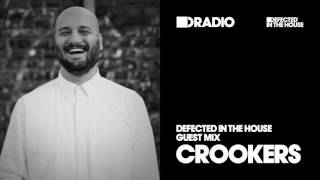Defected In The House Radio Show 14.10.16 Guest Mix Crookers