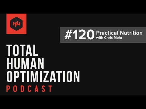#120 Practical Nutrition | Total Human Optimization Podcast