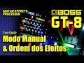 Download Boss GT-8 Modo Manual e Ordem dos Efeitos MP3 song and Music Video