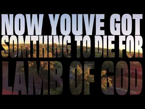 Lamb of God - Now You've Got Something To Die For - Armattan Chameleon