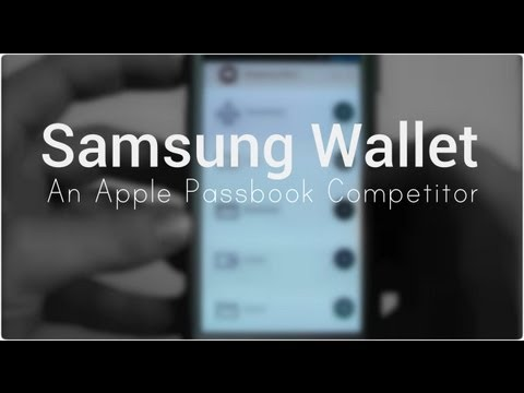 Samsung Wallet - An Apple Passbook Competitor