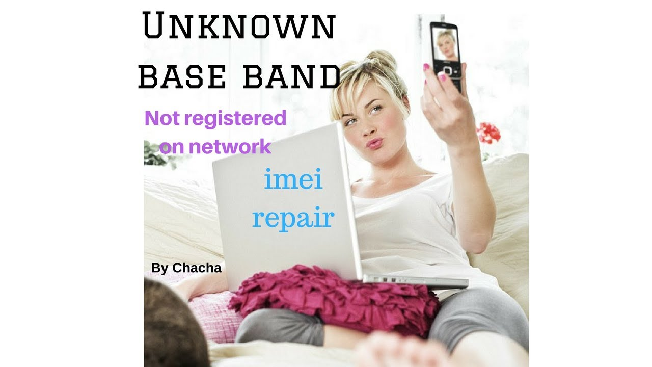 How to fix Unknown base band | Repair imei | Not registered