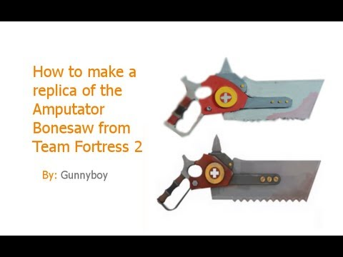 """How to make the """"Amputator"""" bonesaw from TF2 (Red team)"""