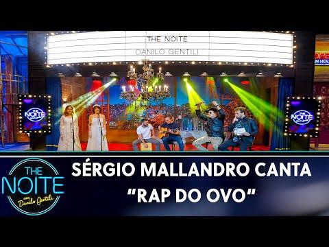 """Sérgio Mallandro canta """"Rap do Ovo""""  The Noite 230519"""