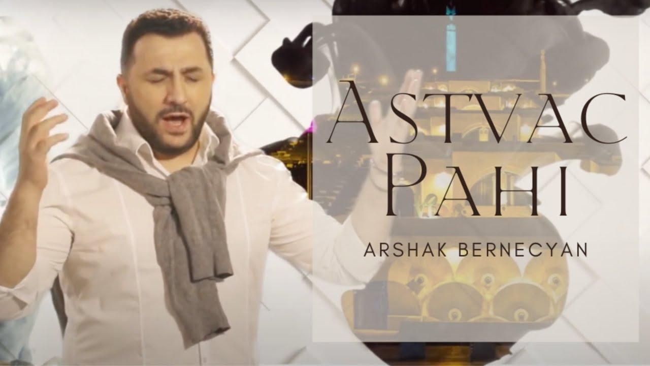 Download Arshak Bernecyan - Astvac Pahi