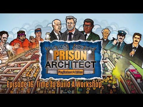 Prison Architect - Episode 16: Time To Build A Workshop