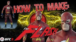 How To Make: The Flash in EA Sports UFC 3 (STEP-BY-STEP TUTORIAL)