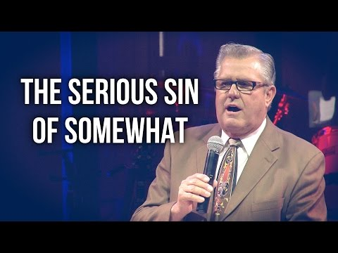 """The Serious Sin of Somewhat"" – Wayne Huntley"