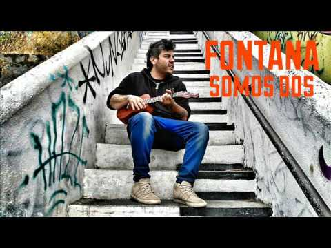 """Fontana """"SOMOS DOS"""""""