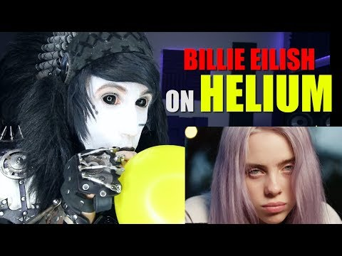 Singing Billie Eilish Songs on HELIUM