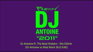 DJ Antoine ft. The Beat Shakers - Ma Chérie (DJ Antoine vs Mad Mark 2k12 Edit)
