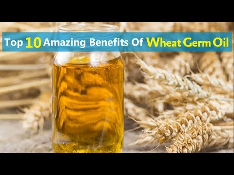Top 10 Amazing Benefits Of Wheat Germ Oil