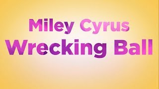 Miley Cyrus - Wrecking Ball LYRICS