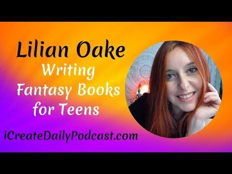 Episode 54: Writing Fantasy Books For Teens - Author Lilian Oake