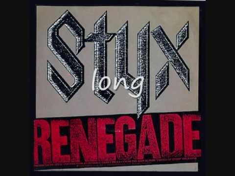 Renegade By Styx Lyrics
