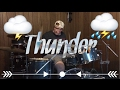 Thunder- ImagineDragons- Drum Cover video & mp3