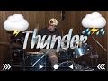 Thunder- Imaginedragons- Drum Cover